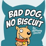 Bad dog no biscuit